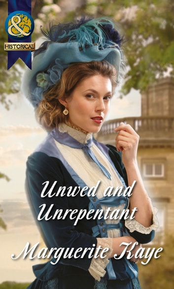 Unwed and Unrepentant (Mills & Boon Historical) (The Armstrong Sisters, Book 5) eBook by Marguerite Kaye