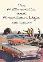 The Automobile and American Life ebook by John Heitmann