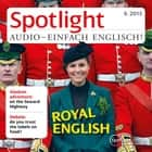 Englisch lernen Audio - Königliches Englisch - Spotlight Audio 6/13 - Royal English audiobook by