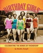 Birthday Girls - Celebrating the Bonds of Friendship ebook by Reeda Joseph