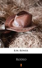 Rodeo ebook by B.M. Bower