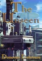 The Unseen ebook by Donovan Deleware