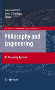 Philosophy and Engineering: An Emerging Agenda ebook by Ibo van de Poel,David E. Goldberg