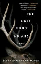 The Only Good Indians 電子書 by Stephen Graham Jones