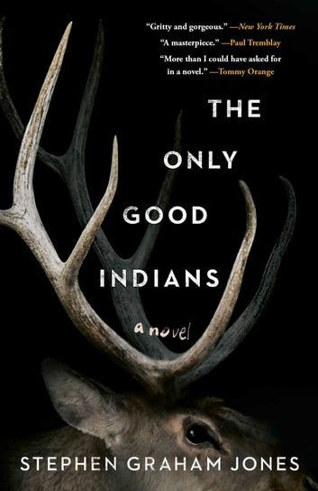 The Only Good Indians ebooks by Stephen Graham Jones