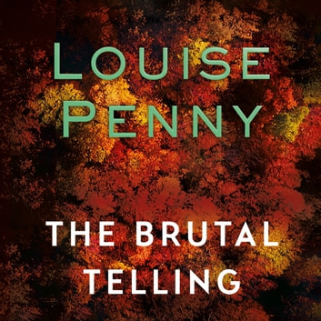 The Brutal Telling audiobook by Louise Penny