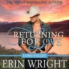 Returning for Love - A Western Romance Novel audiobook by Erin Wright