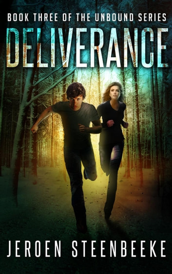 Deliverance - The Unbound, #3 ebook by Jeroen Steenbeeke