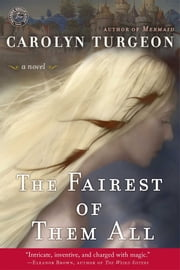 The Fairest of Them All - A Novel ebook by Carolyn Turgeon