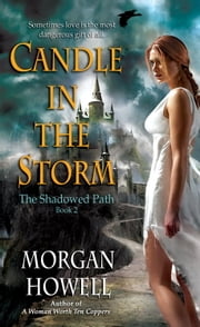 Candle in the Storm - The Shadowed Path Book 2 ebook by Morgan Howell