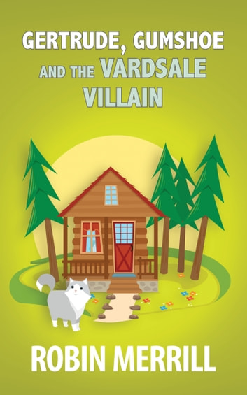 Gertrude, Gumshoe and the VardSale Villain ebook by Robin Merrill