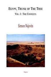 Egypt, the Trunk of the Tree Vol. I (ebook) ebook by Najovits, Simson R.