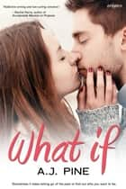 What If ebook by A.J. Pine