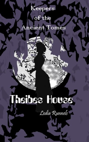 Theibes House ebook by Ledia Runnels