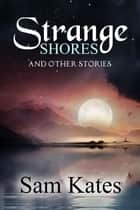 Strange Shores & Other Stories ebook by