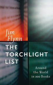 The Torchlight List - Around the World in 200 Books ebook by Jim Flynn