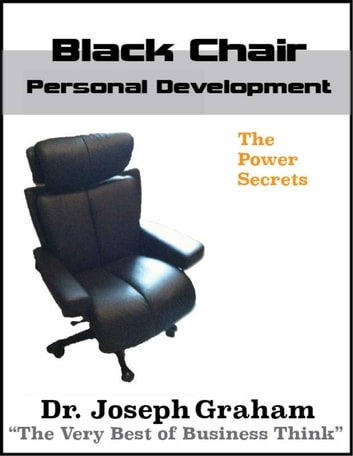 Black Chair - Personal Development - 3 ebook by Joseph Graham