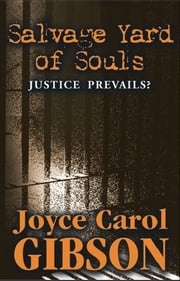 "Salvage Yard of Souls ""Justice Prevails?"" ebook by Joyce Carol Gibson"