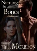 Naming the Bones ebook by Jill Morrison