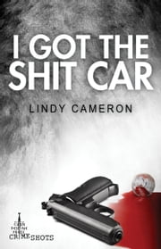 I Got the Shit Car ebook by Lindy Cameron