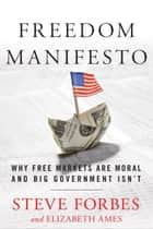 Freedom Manifesto ebook by Steve Forbes,Elizabeth Ames