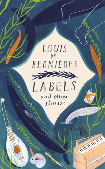 Labels and Other Stories eBook by Louis de Bernieres