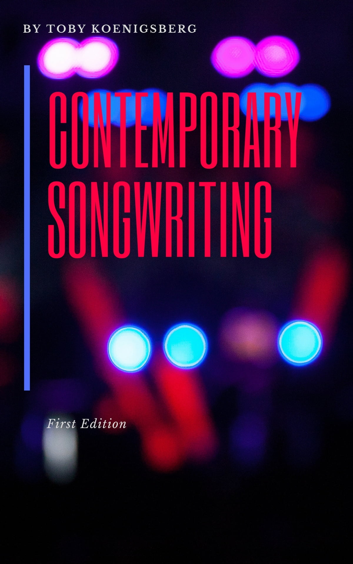 Contemporary Songwriting ebook by Toby Koenigsberg - Rakuten Kobo