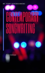 Contemporary Songwriting - First Edition ebook by Toby Koenigsberg