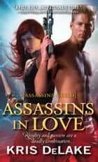 Assassins in Love ebook by Kris DeLake