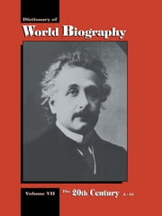 The 20th Century A-GI - Dictionary of World Biography, Volume 7 ebook by Frank N. Magill