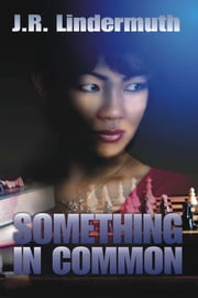 Something In Common ebook by J R Lindermuth