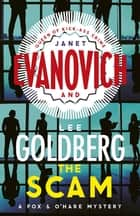 The Scam - (Fox & O'Hare) ebook by Janet Evanovich, Lee Goldberg