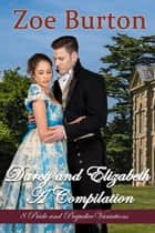 Darcy & Elizabeth: A Pride & Prejudice Variation 8 Book Box Set - I Promise To..., Promises Kept, Lilacs & Lavender, Mr. Darcy's Love, Darcy's Deal, The Essence of Love, Deciscions and Consequences, Matches Made at Netherfield ebook by Zoe Burton