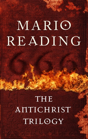 The Antichrist Trilogy - Three Bestselling Books in One Volume ebook by Mario Reading