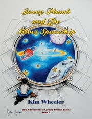 Jonny Plumb and The Silver Spaceship - The Adventures of Jonny Plumb ebook by Kim Wheeler