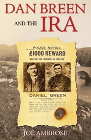 Dan Breen and the IRA: Irish Revolutionary ebook by Joe Ambrose
