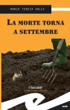 La morte torna a settembre ebook by Maria Teresa Valle