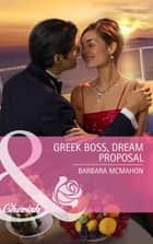 Greek Boss, Dream Proposal (Mills & Boon Cherish) ebook by Barbara McMahon
