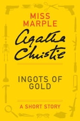 Ingots of Gold - A Miss Marple Short Story ebook by Agatha Christie
