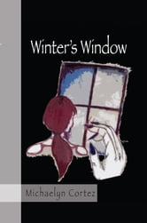 Winter's Window ebook by Michaelyn Cortez