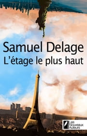 L'étage le plus haut ebook by Samuel Delage