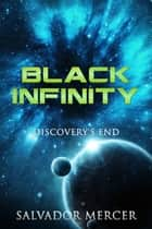 Black Infinity - Discovery's End ebook by Salvador Mercer