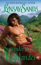Surrender to the Highlander - Highland Brides ebook by Lynsay Sands