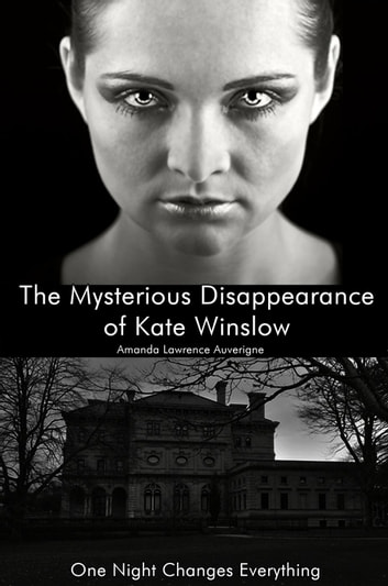 The Mysterious Disappearance of Kate Winslow ebook by Amanda Lawrence Auverigne