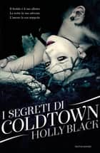 I segreti di Coldtown ebook by Holly Black, Egle Costantino