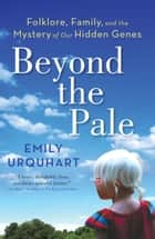 Beyond The Pale ebook by Emily Urquhart