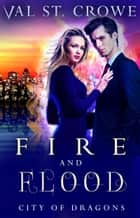 Fire and Flood ebook by Val St. Crowe