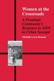 Women At A Crossroads ebook by M. Lewis Renaud,M. Lewis Renaud