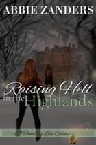 Raising Hell in the Highlands ebook by Abbie Zanders