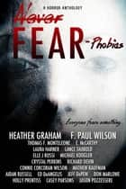 Never Fear: Phobias ebook by 13Thirty Books, Heather Graham, F. Paul Wilson,...